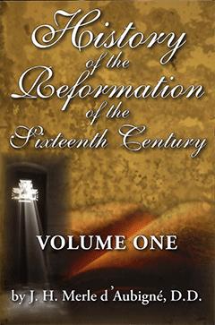 History of the Reformation Sixteenth Century Jean-Henri Merle d'Aubigne
